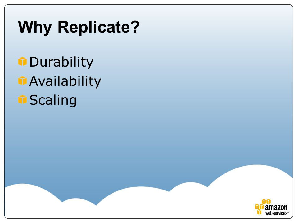 Highly Available, Durable, & Scalable MySQL Deployments Multi-AZ Deployments Read Replicas