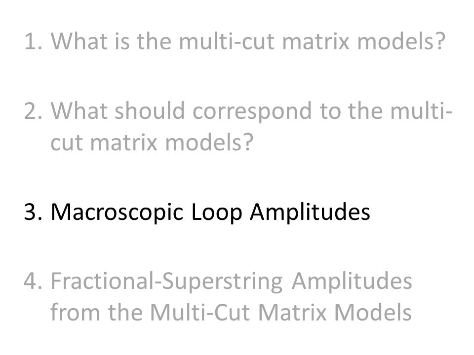 1.What is the multi-cut matrix models. 2.What should correspond to the multi- cut matrix models.