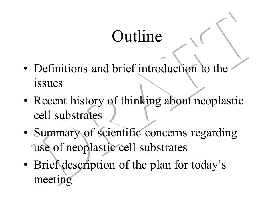 11/19/1998 VRBPAC: Initial Discussion with Committee Committee recommended: –Research to provide scientific foundation for decision-making regarding use of neoplastic cells in vaccine manufacture –Development of a document describing a proposed approach to addressing use of neoplastic cells in vaccine manufacture –A workshop to obtain public discussion of this document and additional scientific input on these issues –Continued dialogue with the advisory committee