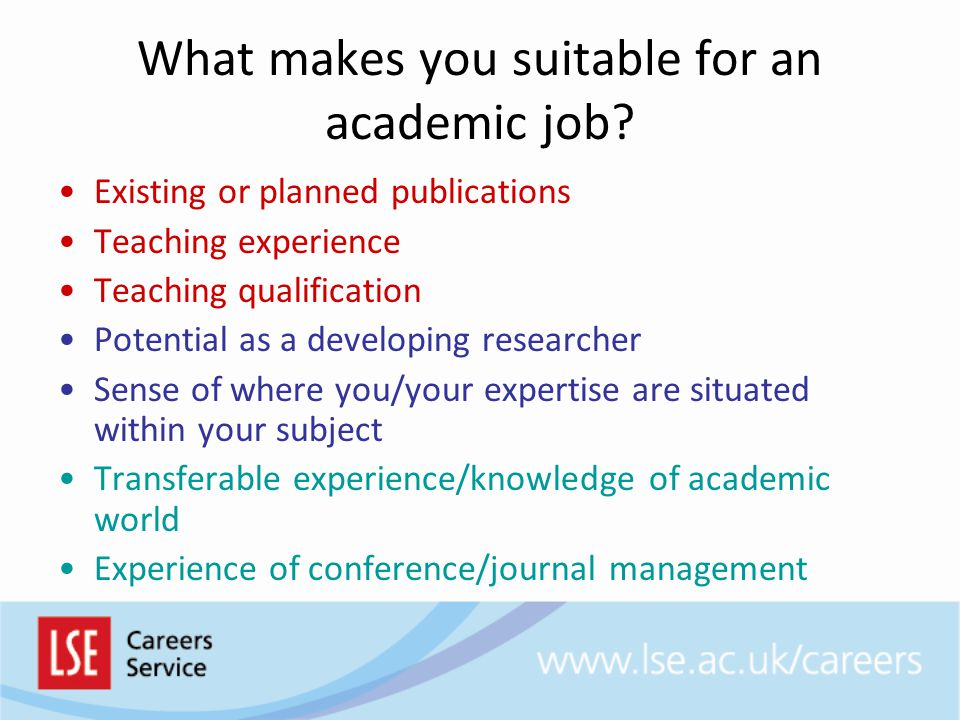 What makes you suitable for an academic job.
