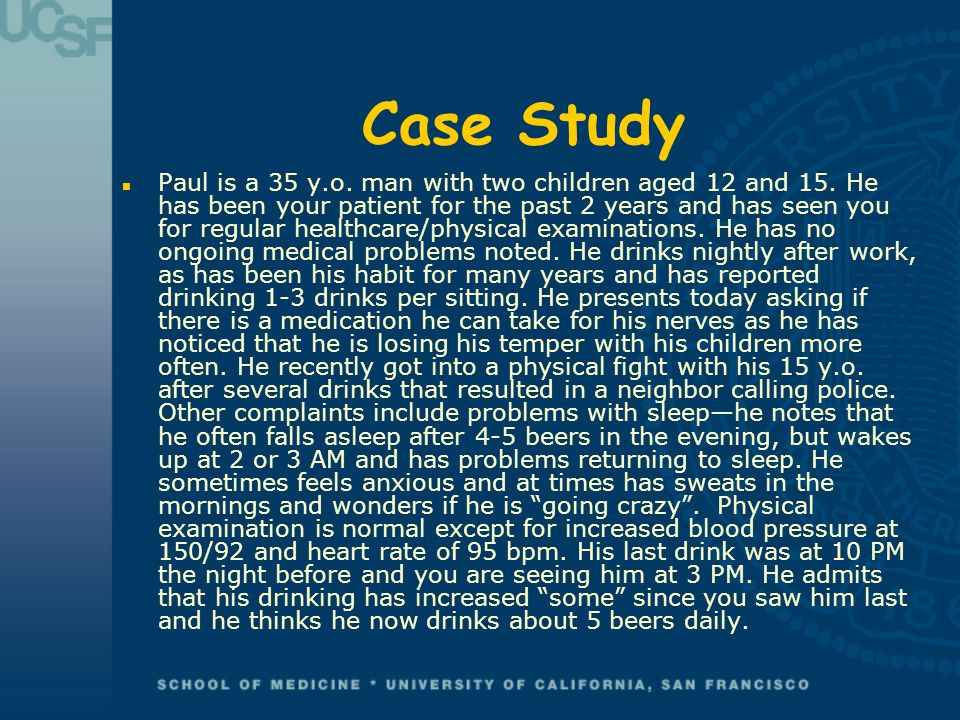 Case Study n Paul is a 35 y.o.man with two children aged 12 and 15.