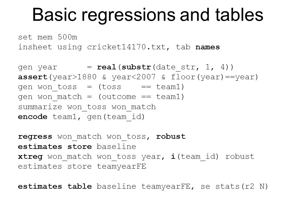 Basic regressions and tables set mem 500m insheet using cricket14170.txt, tab names gen year = real(substr(date_str, 1, 4)) assert(year>1880 & year<20