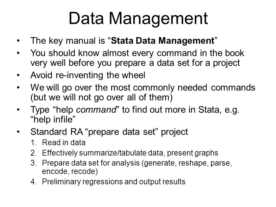 "Data Management The key manual is ""Stata Data Management"" You should know almost every command in the book very well before you prepare a data set for"