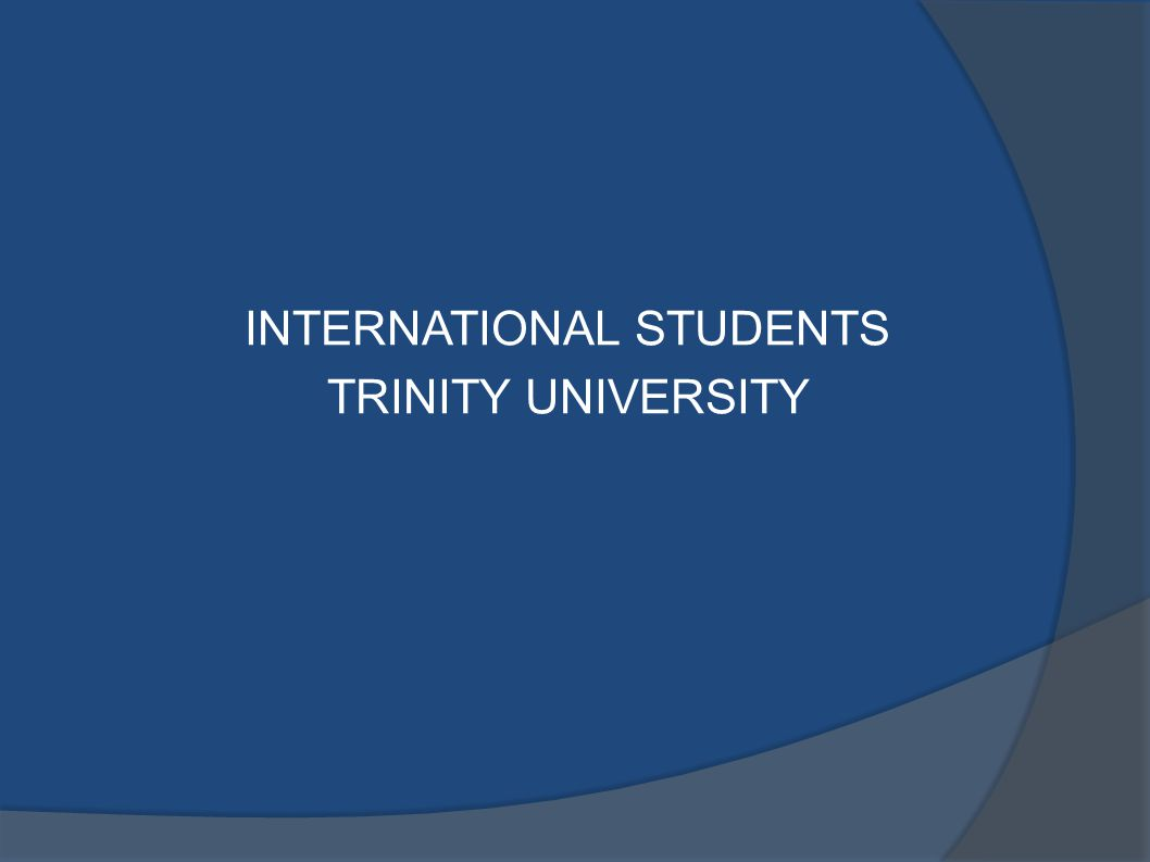 INTERNATIONAL STUDENTS TRINITY UNIVERSITY
