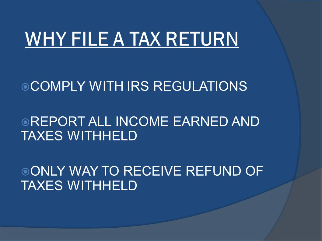 SUPPORTING DOCUMENTS  W-2 FORM FROM EMPLOYER – REPORTS WAGES EARNED – MAILED BY JAN 31  FORM 1042s - FOREIGN PERSON WITH INCOME SUBJECT TO WITHHOLDING – MAILED BY MAR 15 1.