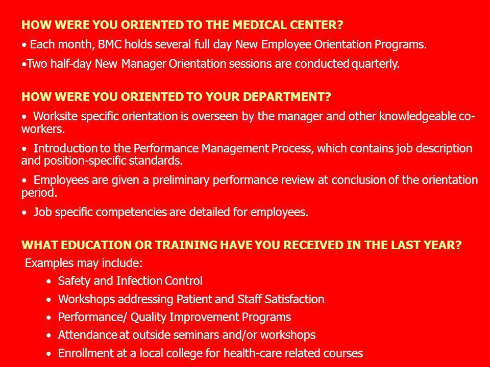 HOW WERE YOU ORIENTED TO THE MEDICAL CENTER? Each month, BMC holds several full day New Employee Orientation Programs. Two half-day New Manager Orient