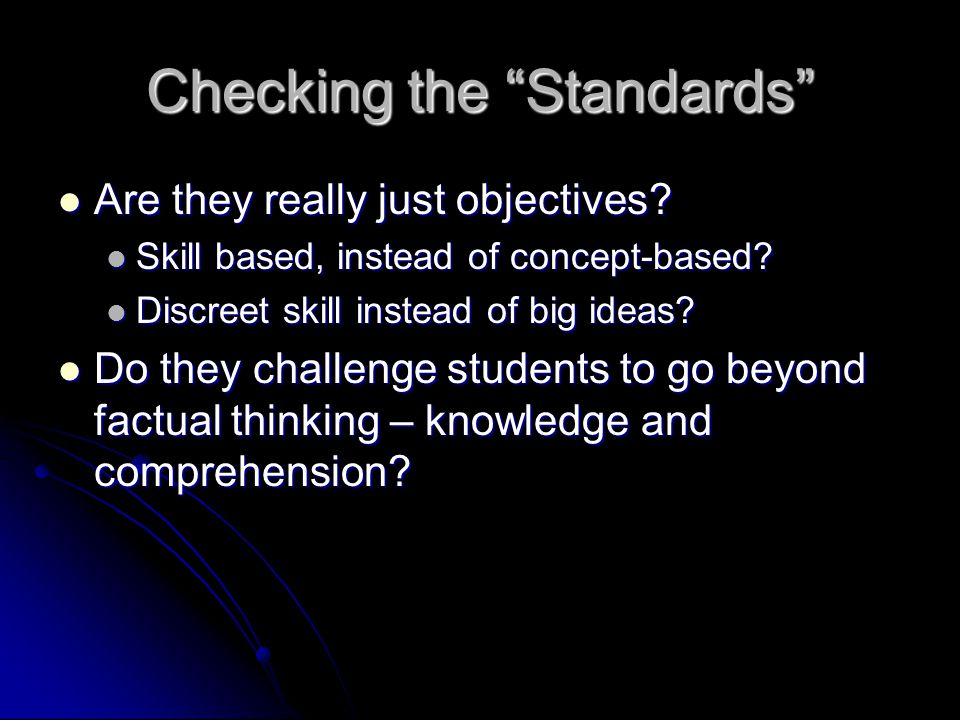 Checking the Standards Are they really just objectives.