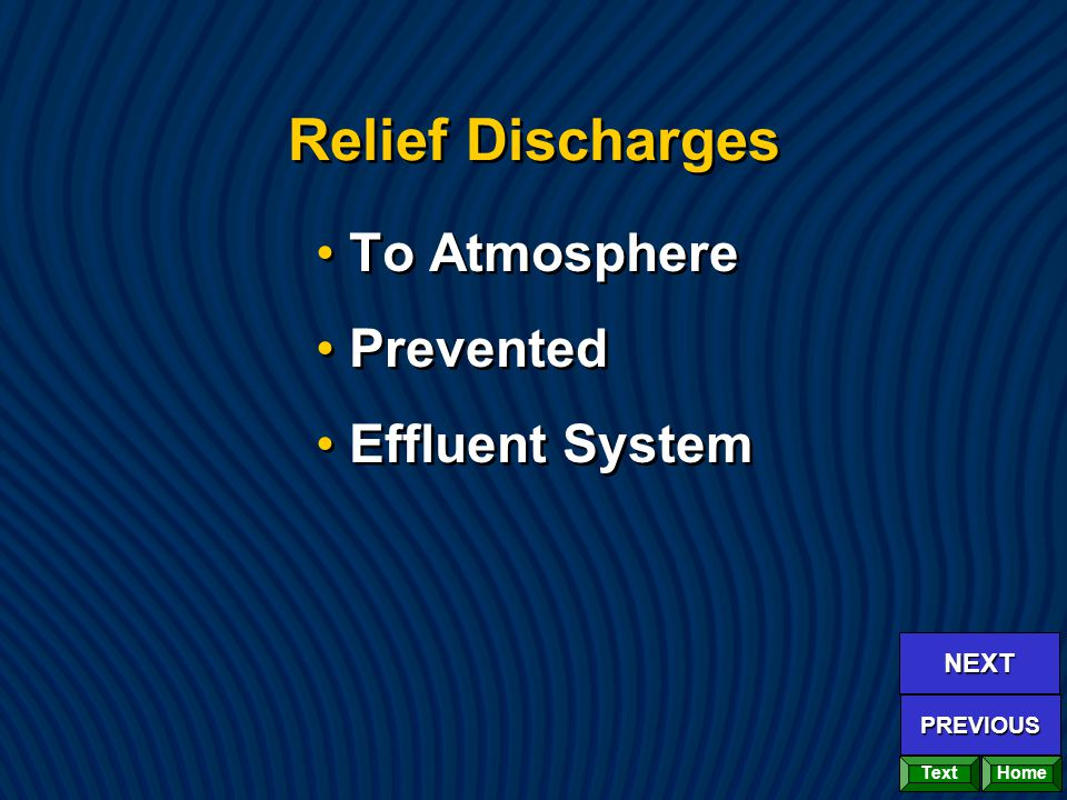 Relief Discharges To Atmosphere Prevented Effluent System To Atmosphere Prevented Effluent System Home NEXT PREVIOUS Text
