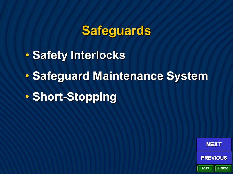 Safety Interlocks Safeguard Maintenance System Short-Stopping Safety Interlocks Safeguard Maintenance System Short-Stopping Home NEXT PREVIOUS Text