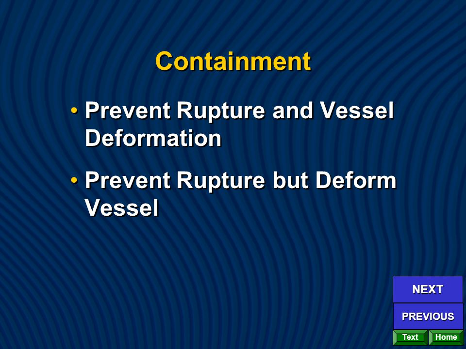 Containment Prevent Rupture and Vessel Deformation Prevent Rupture but Deform Vessel Prevent Rupture and Vessel Deformation Prevent Rupture but Deform