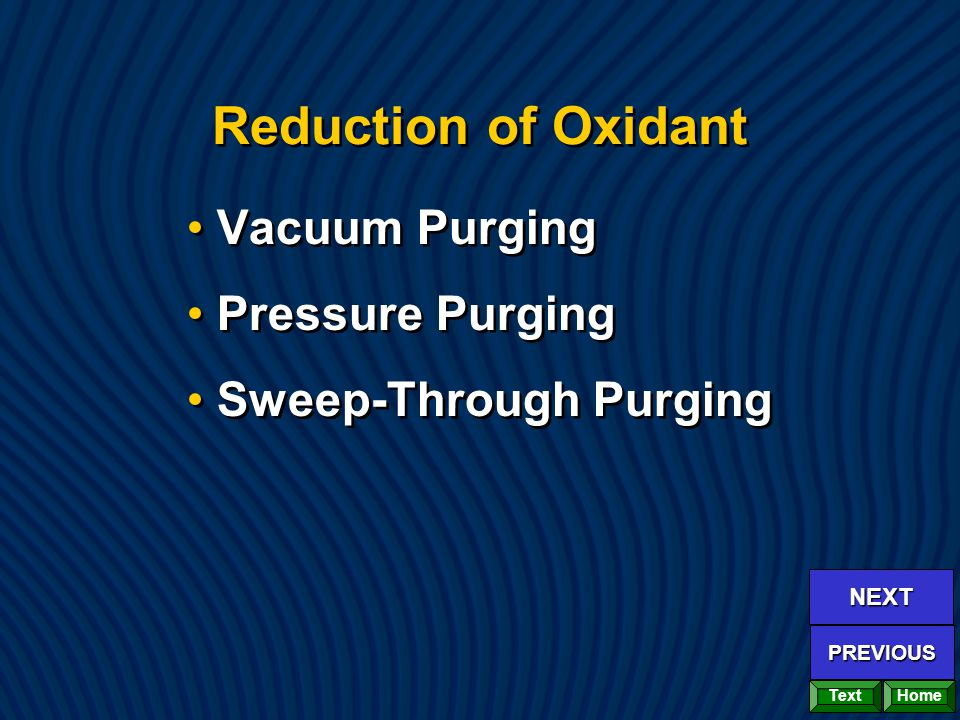 Reduction of Oxidant Vacuum Purging Pressure Purging Sweep-Through Purging Vacuum Purging Pressure Purging Sweep-Through Purging Home NEXT PREVIOUS Text