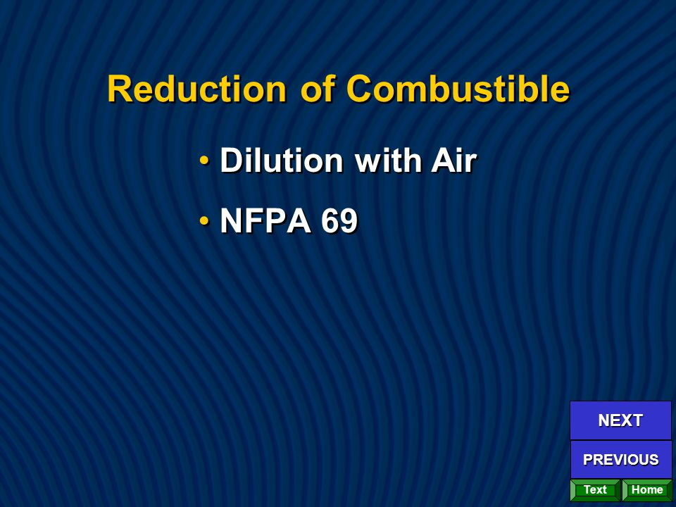 Reduction of Combustible Dilution with Air NFPA 69 Dilution with Air NFPA 69 Home NEXT PREVIOUS Text