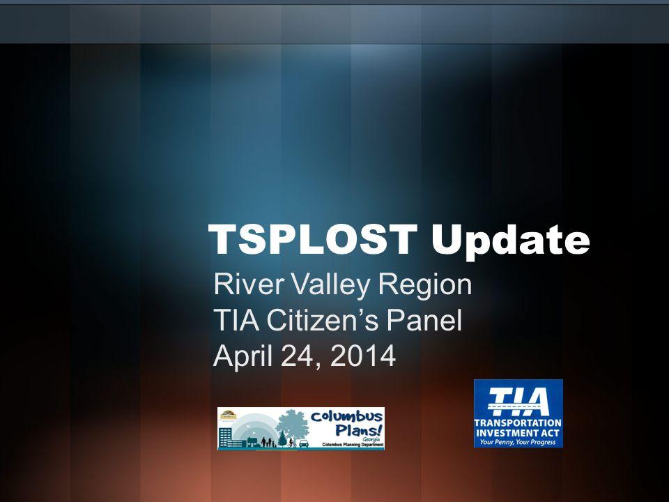 TSPLOST Update River Valley Region TIA Citizen's Panel April 24, 2014