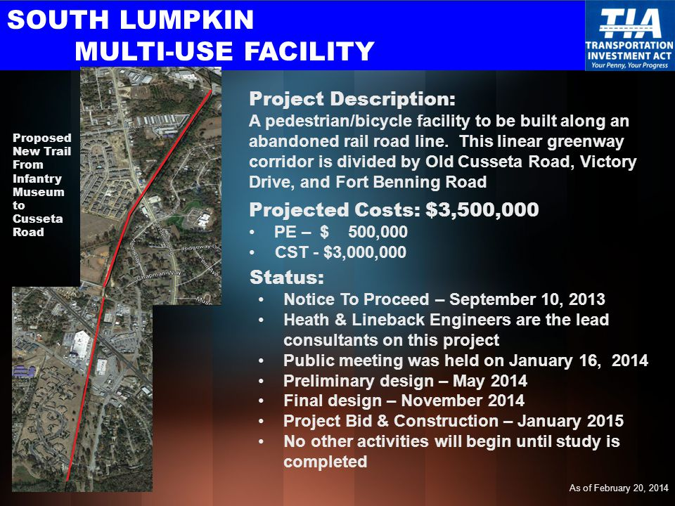 SOUTH LUMPKIN MULTI-USE FACILITY Projected Costs: $3,500,000 PE – $ 500,000 CST - $3,000,000 Project Description: A pedestrian/bicycle facility to be built along an abandoned rail road line.