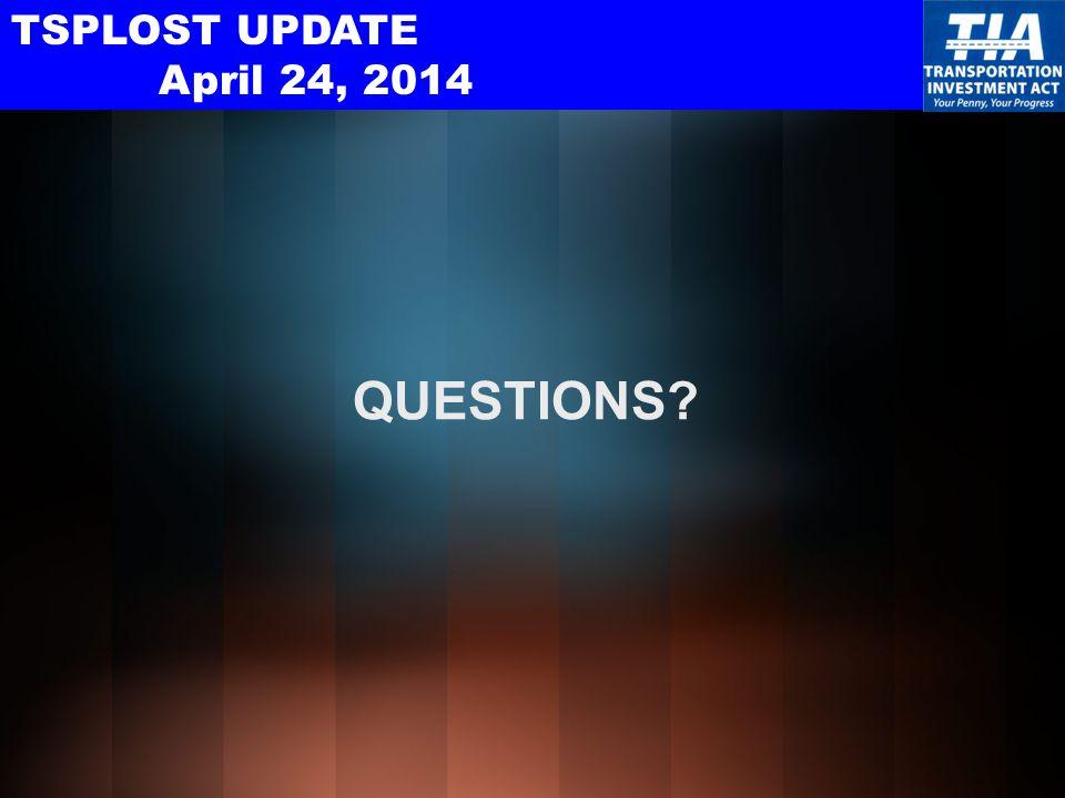 TSPLOST UPDATE April 24, 2014 QUESTIONS?