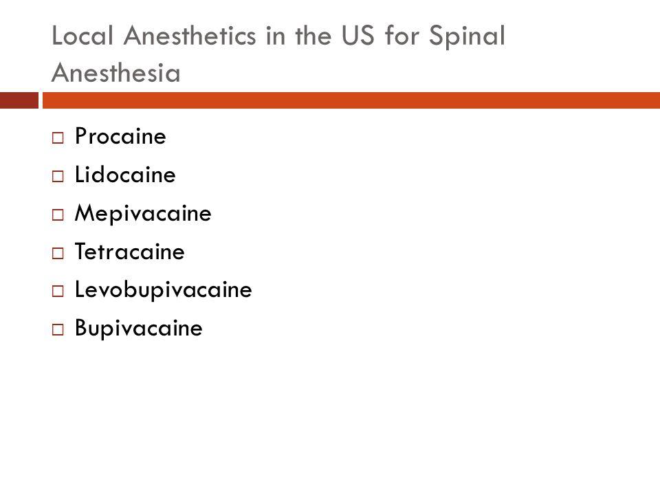 Long Acting Spinal Local Anesthetics  Tetracaine  Bupivacaine  Ropivacaine  Levobupivacaine  Bupivacaine