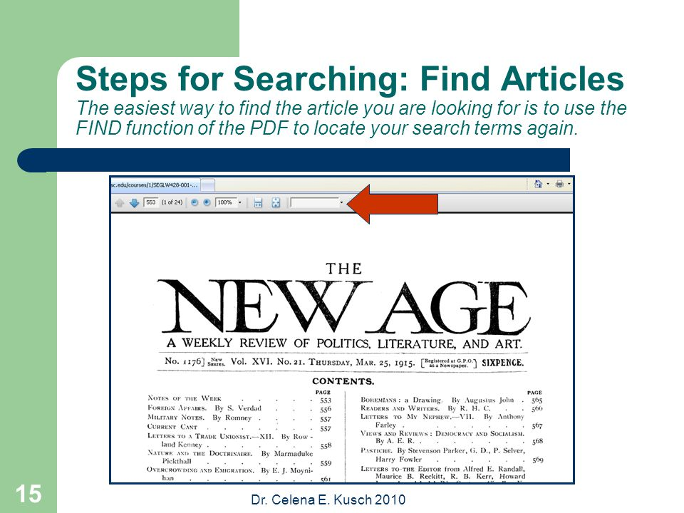 Dr. Celena E. Kusch 2010 15 Steps for Searching: Find Articles The easiest way to find the article you are looking for is to use the FIND function of