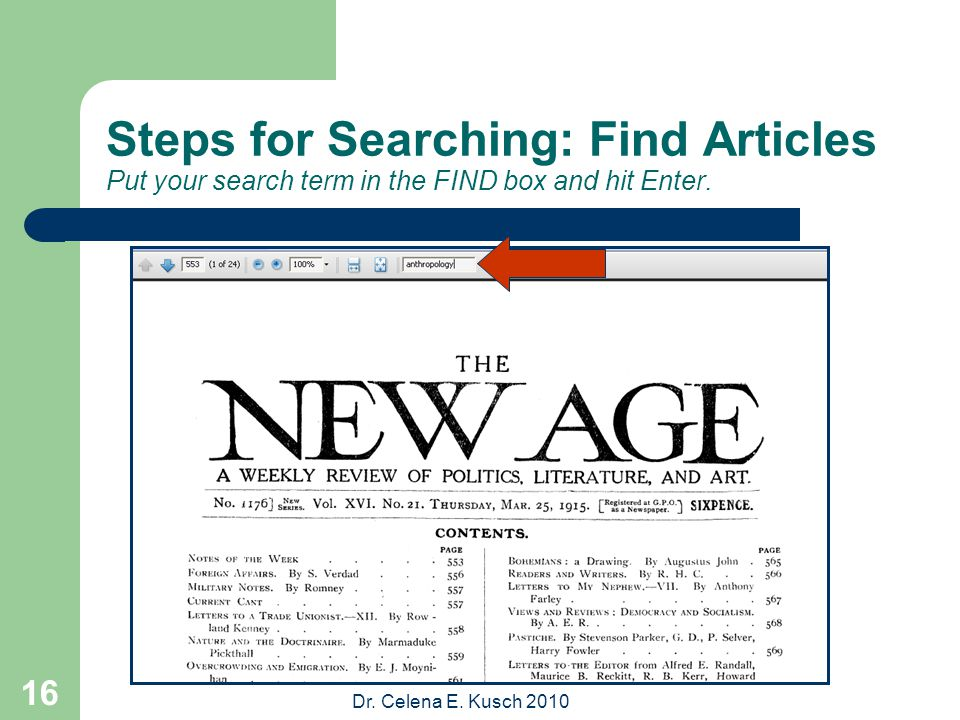 Dr. Celena E. Kusch 2010 16 Steps for Searching: Find Articles Put your search term in the FIND box and hit Enter.