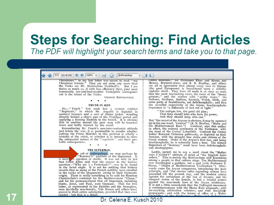 Dr. Celena E. Kusch 2010 17 Steps for Searching: Find Articles The PDF will highlight your search terms and take you to that page.