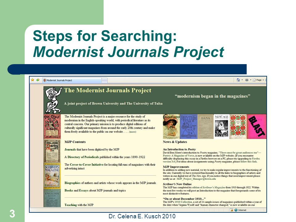 Dr. Celena E. Kusch 2010 3 Steps for Searching: Modernist Journals Project