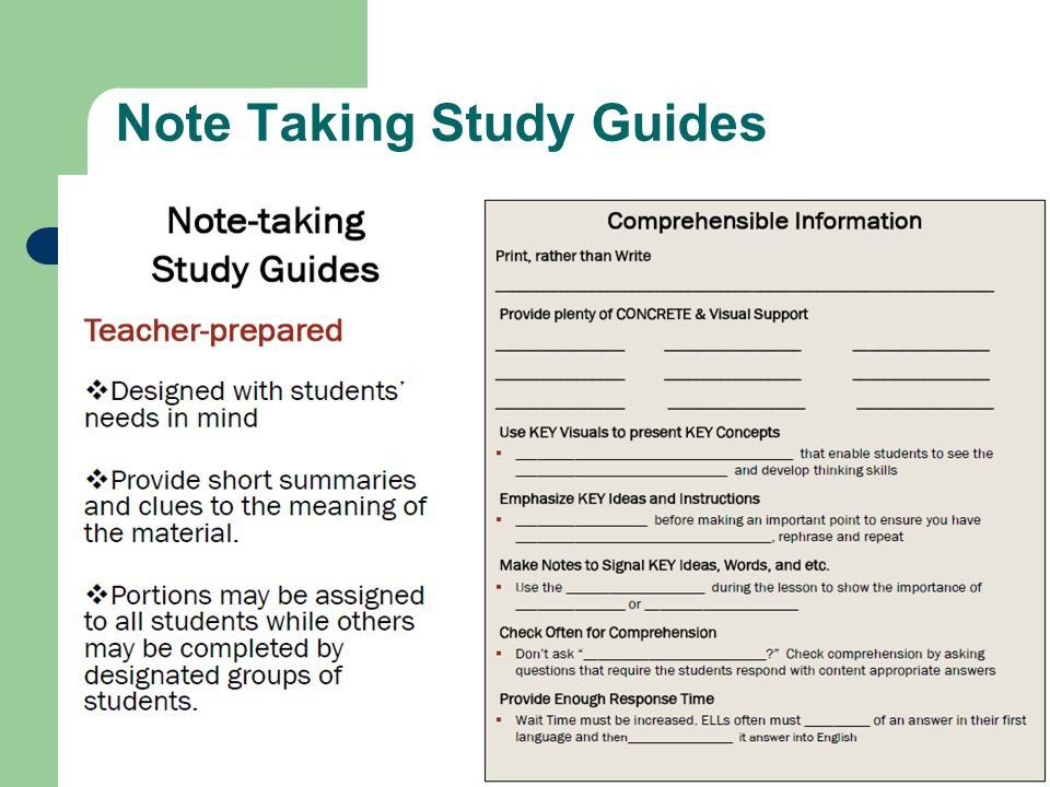 Note Taking Study Guides Note-taking Study Guides Teacher-prepared Designed with students' needs in mind Provide short summaries and clues to the mean