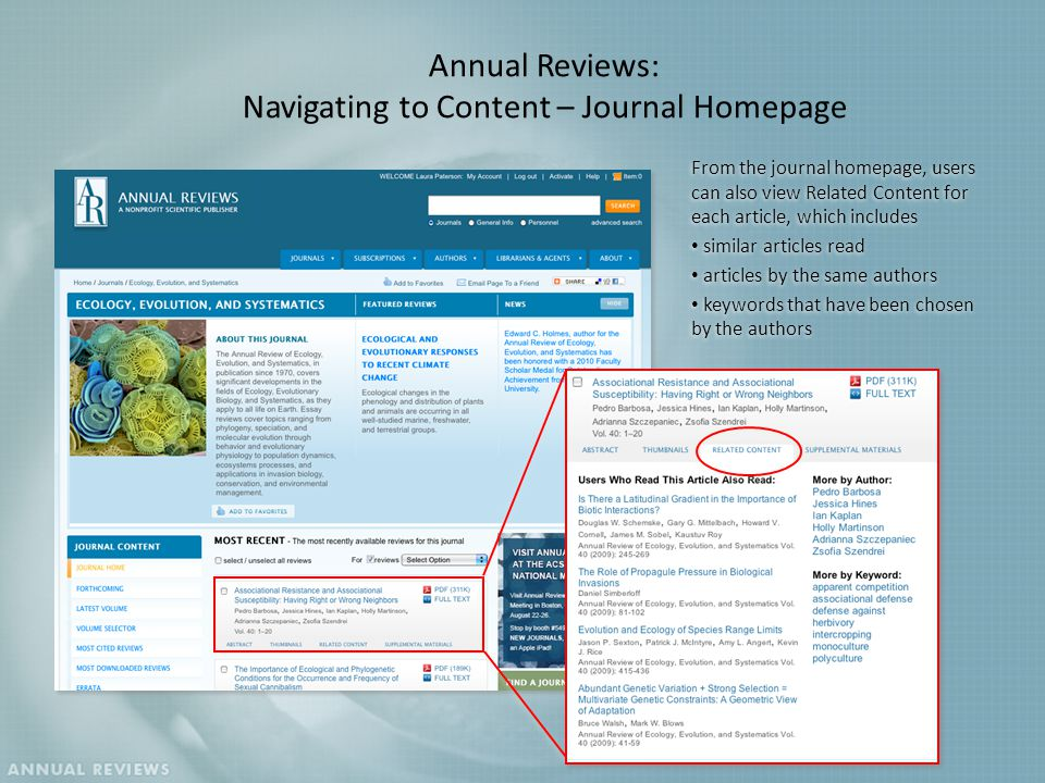 From the journal homepage, users can also view Related Content for each article, which includes similar articles read articles by the same authors keywords that have been chosen by the authors From the journal homepage, users can also view Related Content for each article, which includes similar articles read articles by the same authors keywords that have been chosen by the authors Annual Reviews: Navigating to Content – Journal Homepage