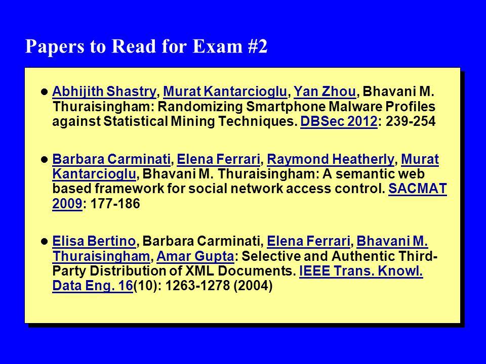 Papers to Read for Exam #2 l Abhijith Shastry, Murat Kantarcioglu, Yan Zhou, Bhavani M.