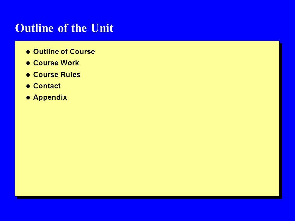 Outline of the Course l Unit #1: Introduction to Data and Applications l Part I: Background - Unit #2: Data Management - Unit #3: Information Security - Unit #4: Information Management l Part II: Discretionary Security - Unit #5: Concepts - Unit #6: Policy Enforcement l Part III: Mandatory Security - Unit #7: Concepts - Unit #8: Architectures