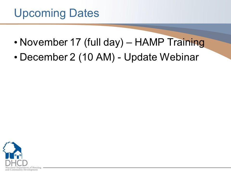 Upcoming Dates November 17 (full day) – HAMP Training December 2 (10 AM) - Update Webinar