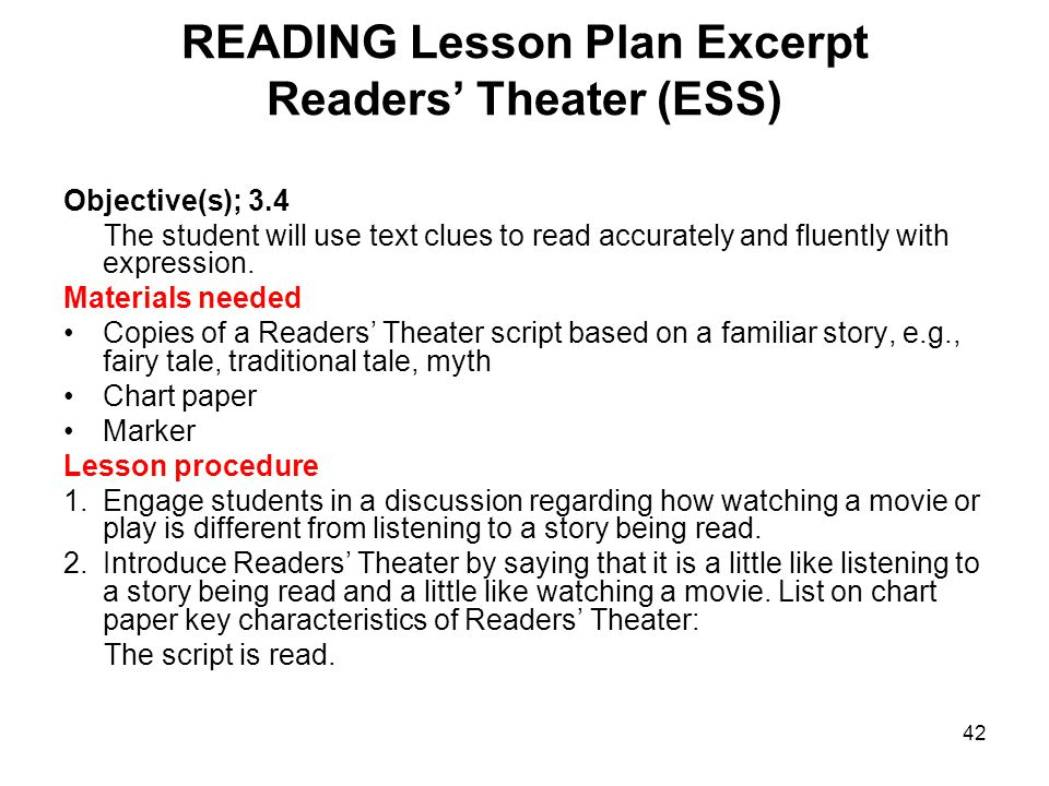 42 READING Lesson Plan Excerpt Readers' Theater (ESS) Objective(s); 3.4 The student will use text clues to read accurately and fluently with expression.
