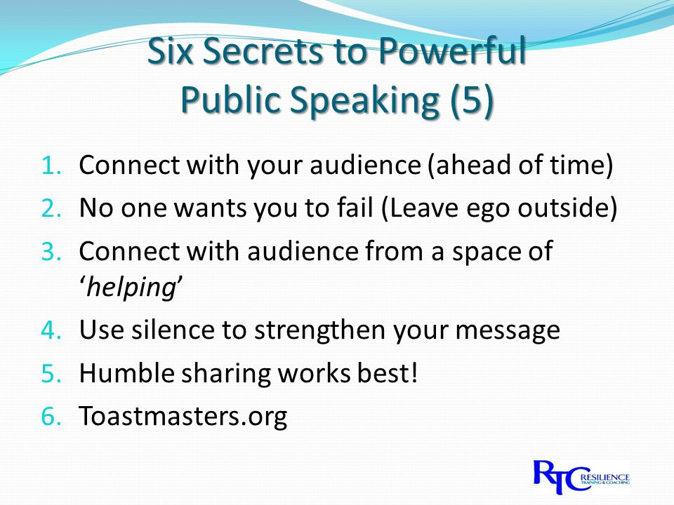 Six Secrets to Powerful Public Speaking (5) 1. Connect with your audience (ahead of time) 2.