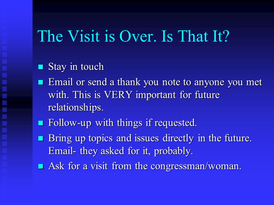The Visit!. Your In. Now What. Wrapping Up Remember to always thank them for the time.