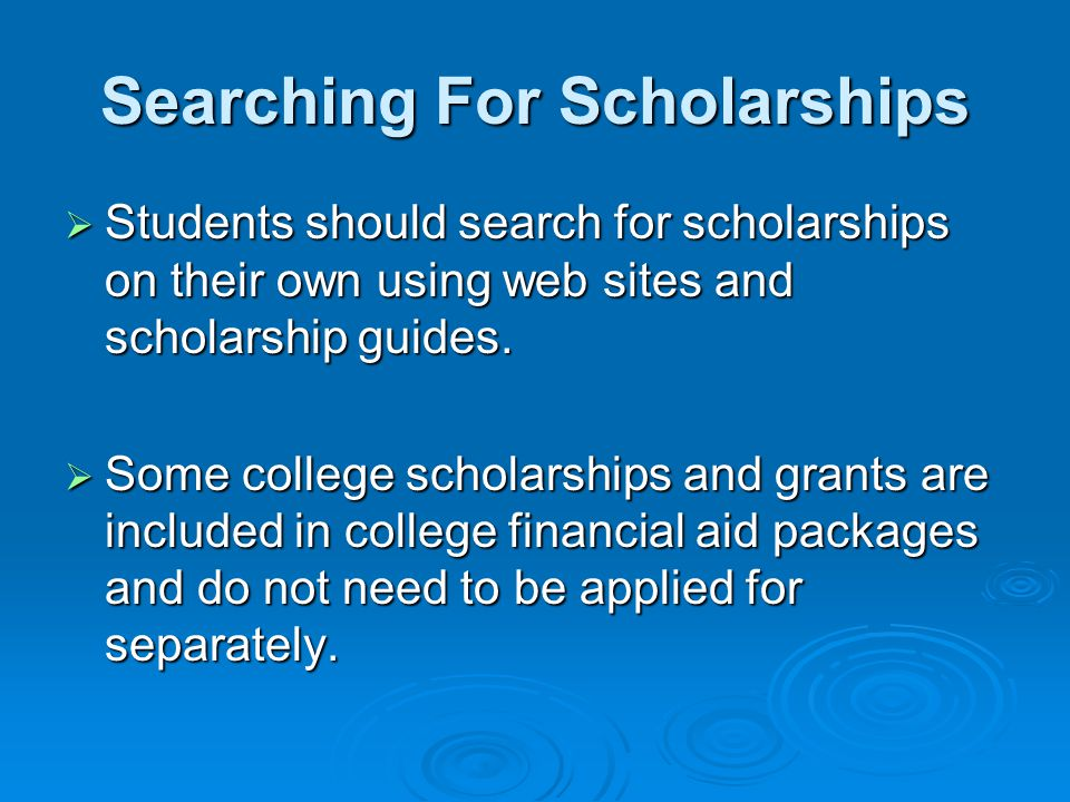 Scholarship Search Engines  www.fastweb.com www.fastweb.com  A comprehensive scholarship search engine  With his site, you can match scholarships that fit your specific criteria.