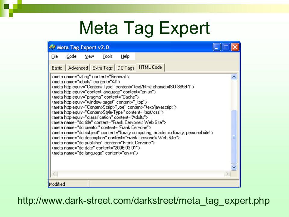 Meta Tag Expert http://www.dark-street.com/darkstreet/meta_tag_expert.php