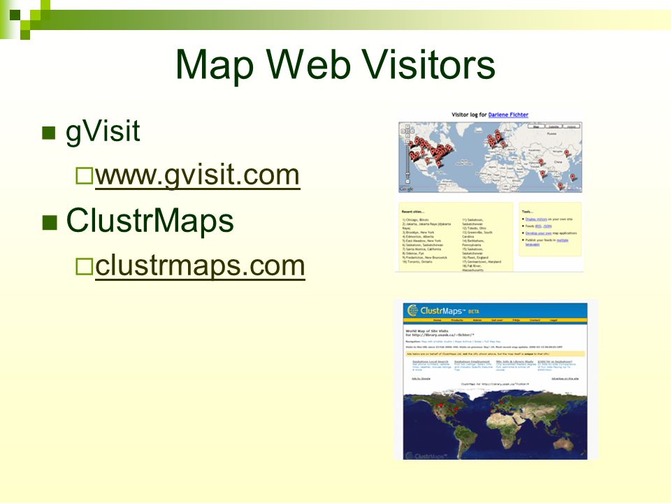 Map Web Visitors gVisit  www.gvisit.com www.gvisit.com ClustrMaps  clustrmaps.com clustrmaps.com