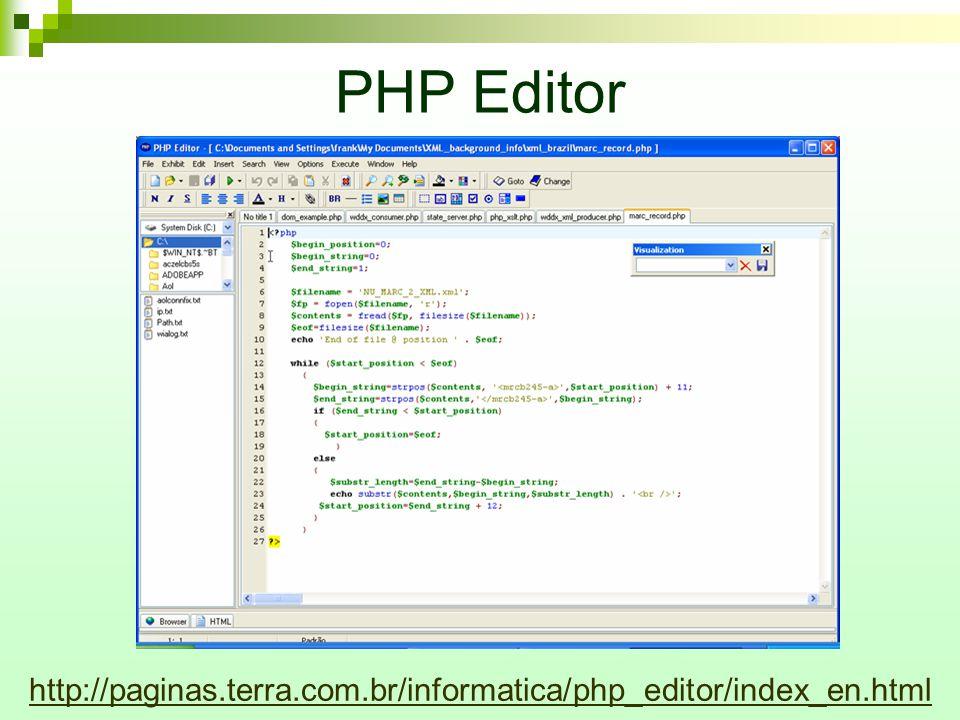 PHP Editor http://paginas.terra.com.br/informatica/php_editor/index_en.html