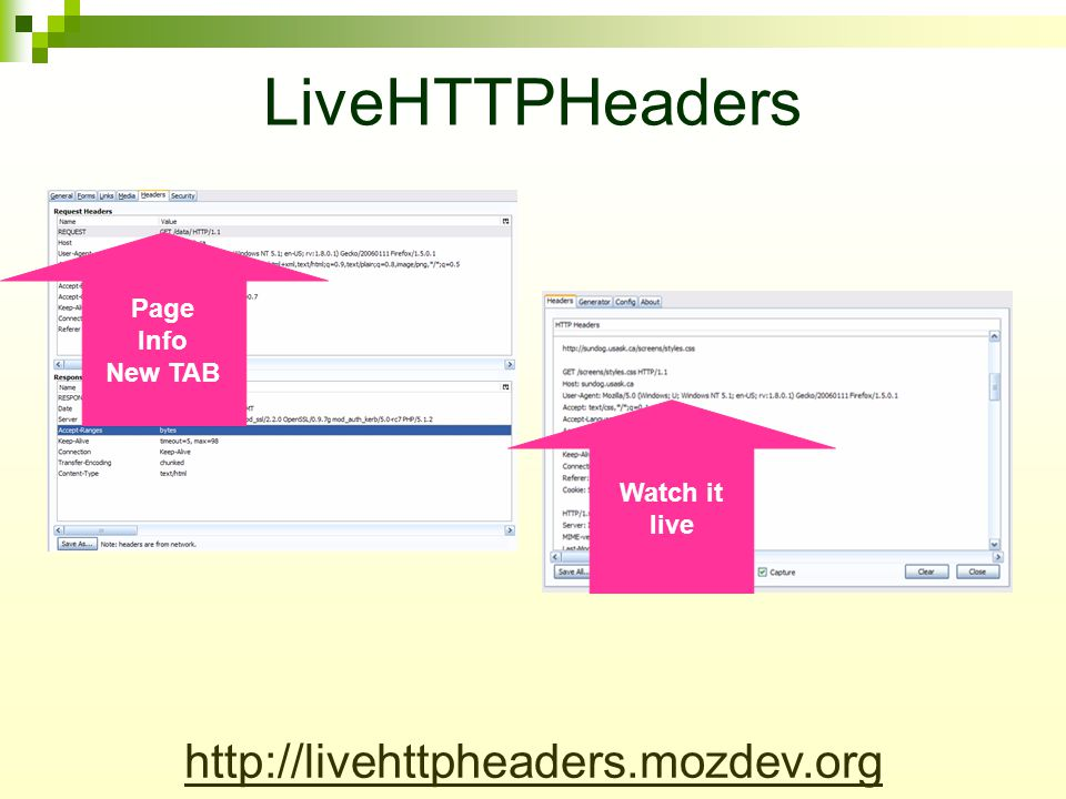 LiveHTTPHeaders Page Info New TAB Watch it live http://livehttpheaders.mozdev.org