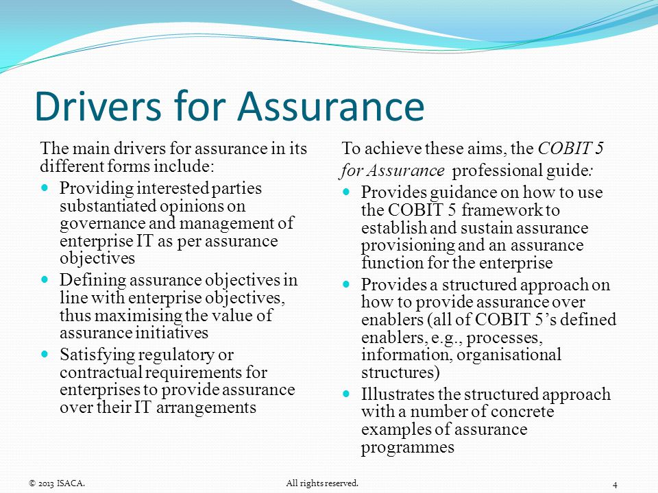 Drivers for Assurance The main drivers for assurance in its different forms include: Providing interested parties substantiated opinions on governance