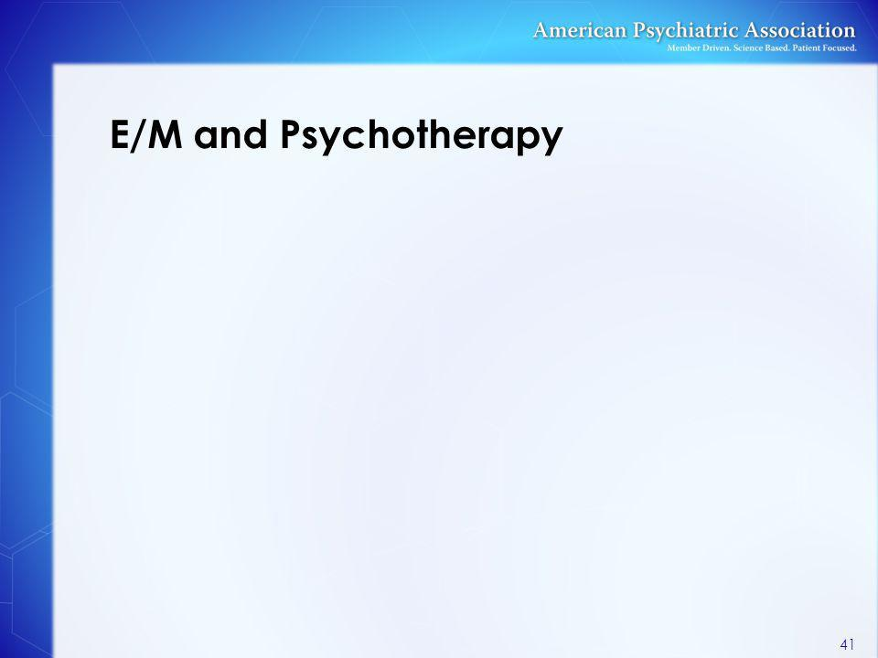 E/M and Psychotherapy 41