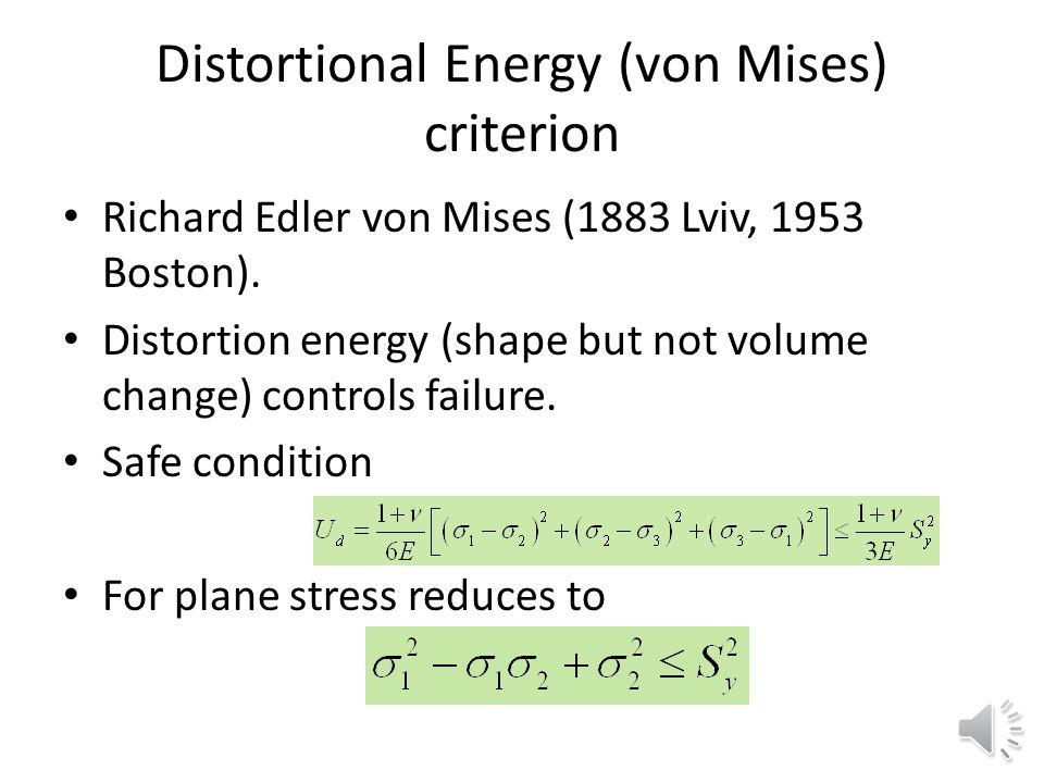 Maximum shear stress (Tresca) criterion Henri Tresca (1814-1885) French ME Material yields when maximum shear stress reaches the value attained in ten