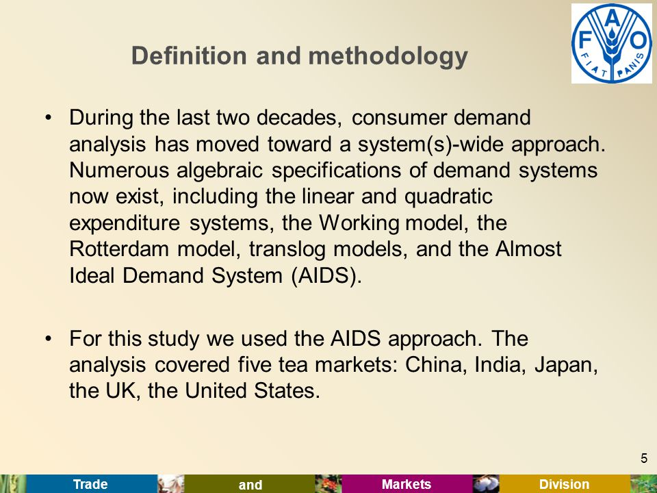 Trade and Markets Division Definition and methodology During the last two decades, consumer demand analysis has moved toward a system(s)-wide approach.