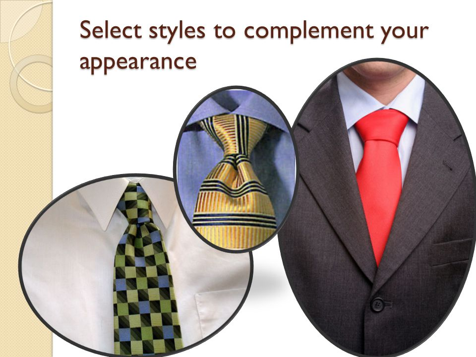 Select styles to complement your appearance