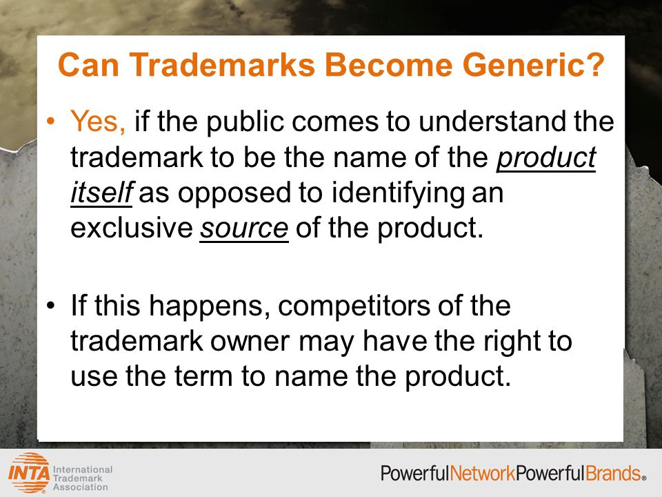 Yes, if the public comes to understand the trademark to be the name of the product itself as opposed to identifying an exclusive source of the product.