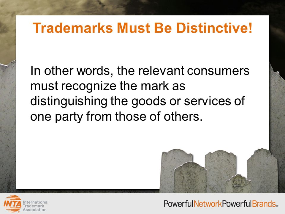 In other words, the relevant consumers must recognize the mark as distinguishing the goods or services of one party from those of others.