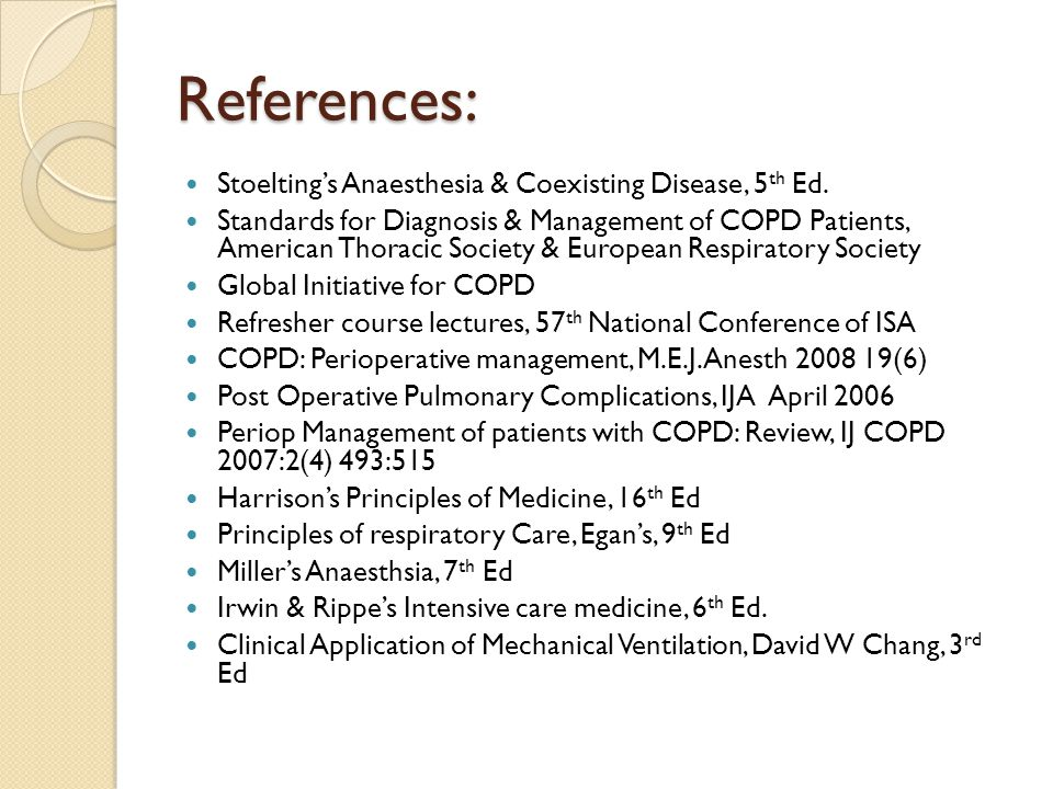 References: Stoelting's Anaesthesia & Coexisting Disease, 5 th Ed.