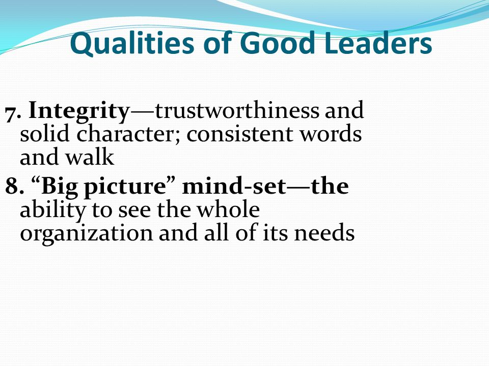 Qualities of Good Leaders 7.