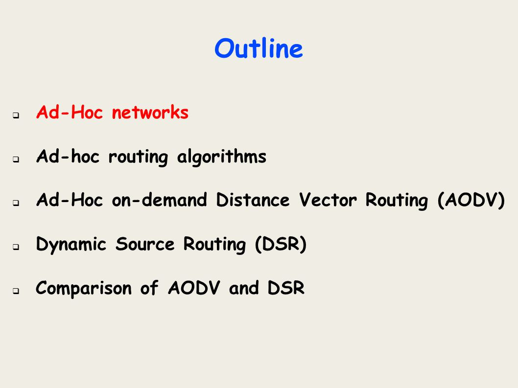 Ad Hoc Networks Wireless networks can be divided in two fundamental categories:  Infrastructure-based Wireless clients connecting to a base-station (APs, Cell Towers) that provides all the traditional network services (routing, address assignment)  Infrastructure-less The clients themselves must provide all the traditional services to each other