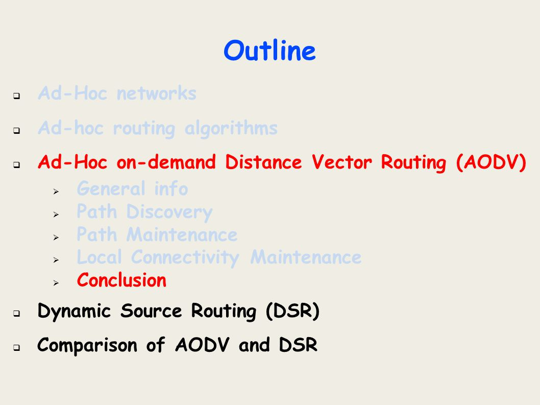 Outline  Ad-Hoc networks  Ad-hoc routing algorithms  Ad-Hoc on-demand Distance Vector Routing (AODV)  General info  Path Discovery  Path Mainten