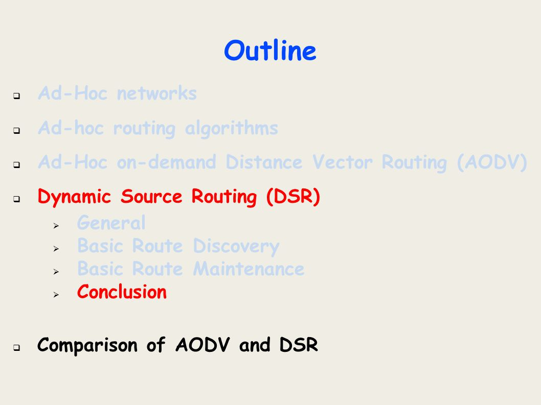 Outline  Ad-Hoc networks  Ad-hoc routing algorithms  Ad-Hoc on-demand Distance Vector Routing (AODV)  Dynamic Source Routing (DSR)  General  Bas