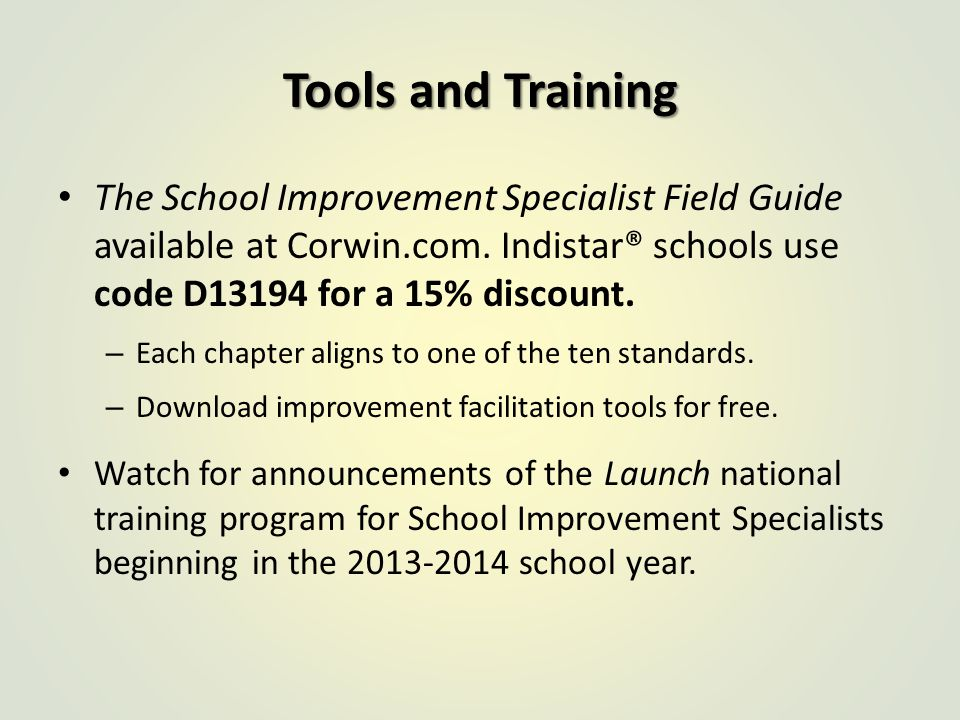 Tools and Training The School Improvement Specialist Field Guide available at Corwin.com.